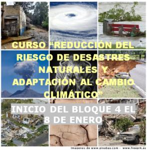 """Próximo inicio del bloque 4 (ANÁLISIS Y EVALUACIÓN DE LOS RIESGOS NATURALES) del curso """"Reducción del riesgo de desastres naturales y adaptación al cambio climático"""""""